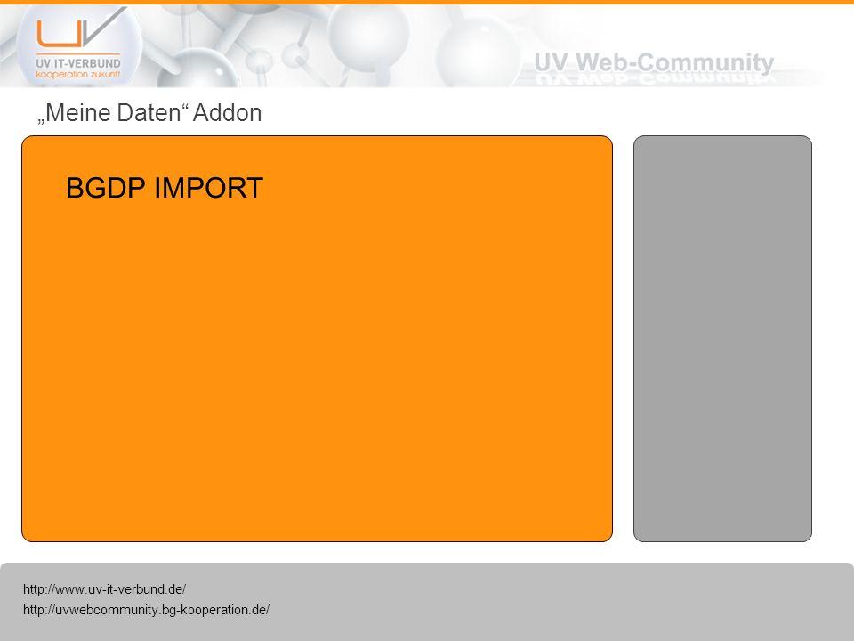 http://uvwebcommunity.bg-kooperation.de/ http://www.uv-it-verbund.de/ Meine Daten Addon BGDP IMPORT