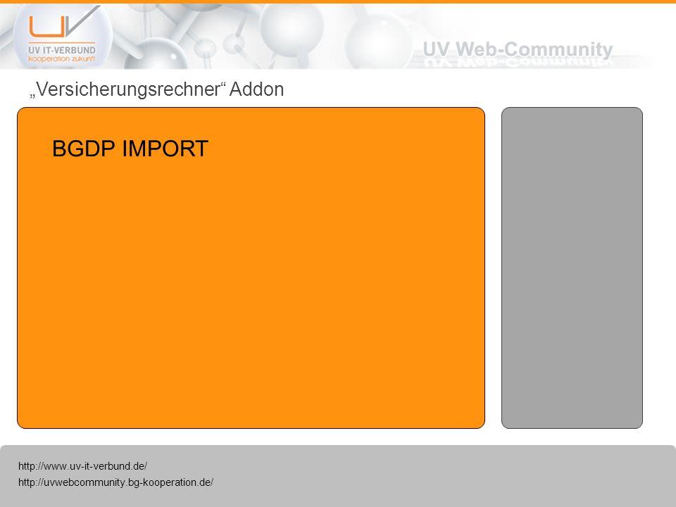 http://uvwebcommunity.bg-kooperation.de/ http://www.uv-it-verbund.de/ Versicherungsrechner Addon BGDP IMPORT