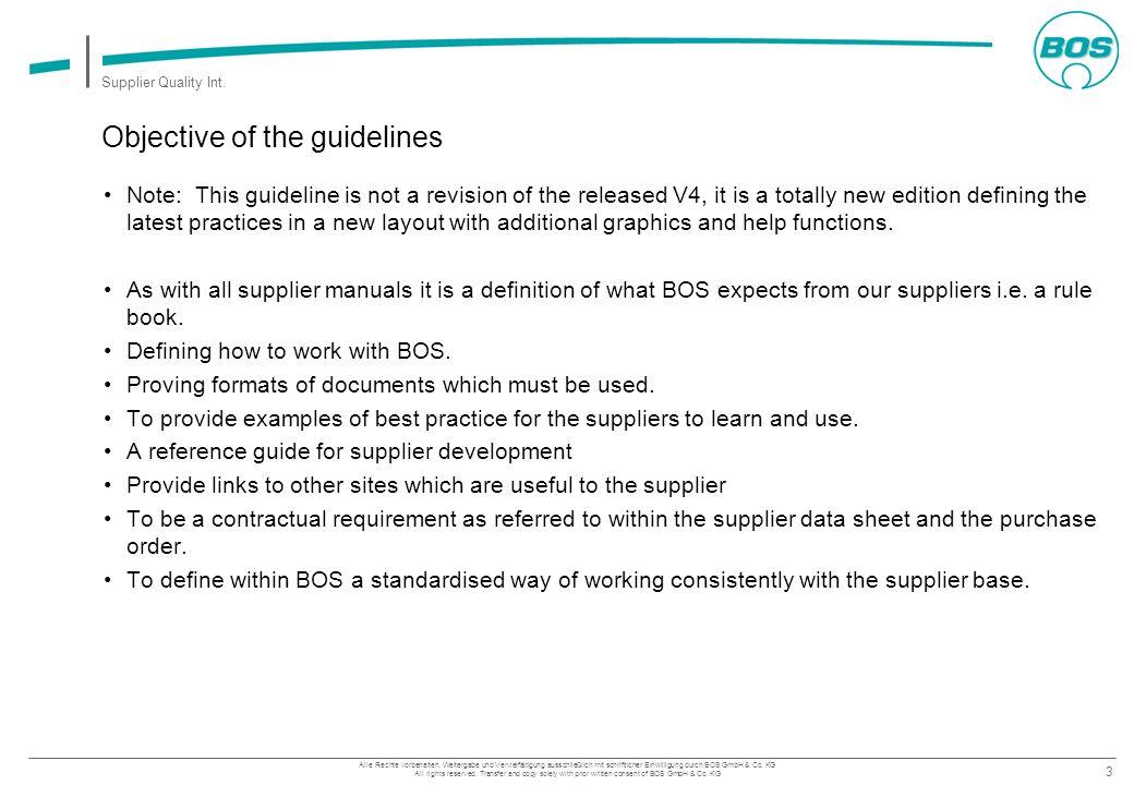 3 Supplier Quality Int. Alle Rechte vorbehalten. Weitergabe und Vervielfältigung ausschließlich mit schriftlicher Einwilligung durch BOS GmbH & Co. KG