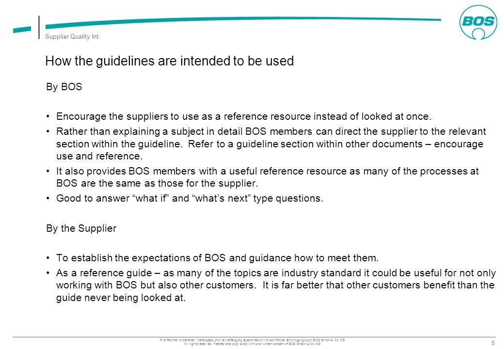 5 Supplier Quality Int. Alle Rechte vorbehalten. Weitergabe und Vervielfältigung ausschließlich mit schriftlicher Einwilligung durch BOS GmbH & Co. KG