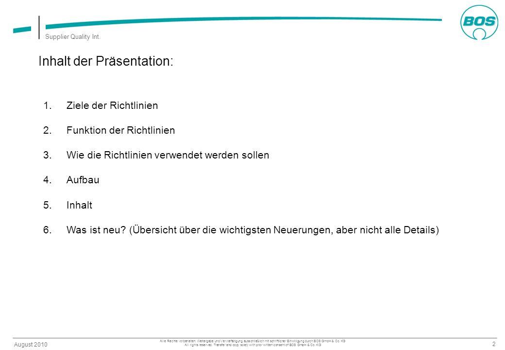 2 Supplier Quality Int. Alle Rechte vorbehalten. Weitergabe und Vervielfältigung ausschließlich mit schriftlicher Einwilligung durch BOS GmbH & Co. KG