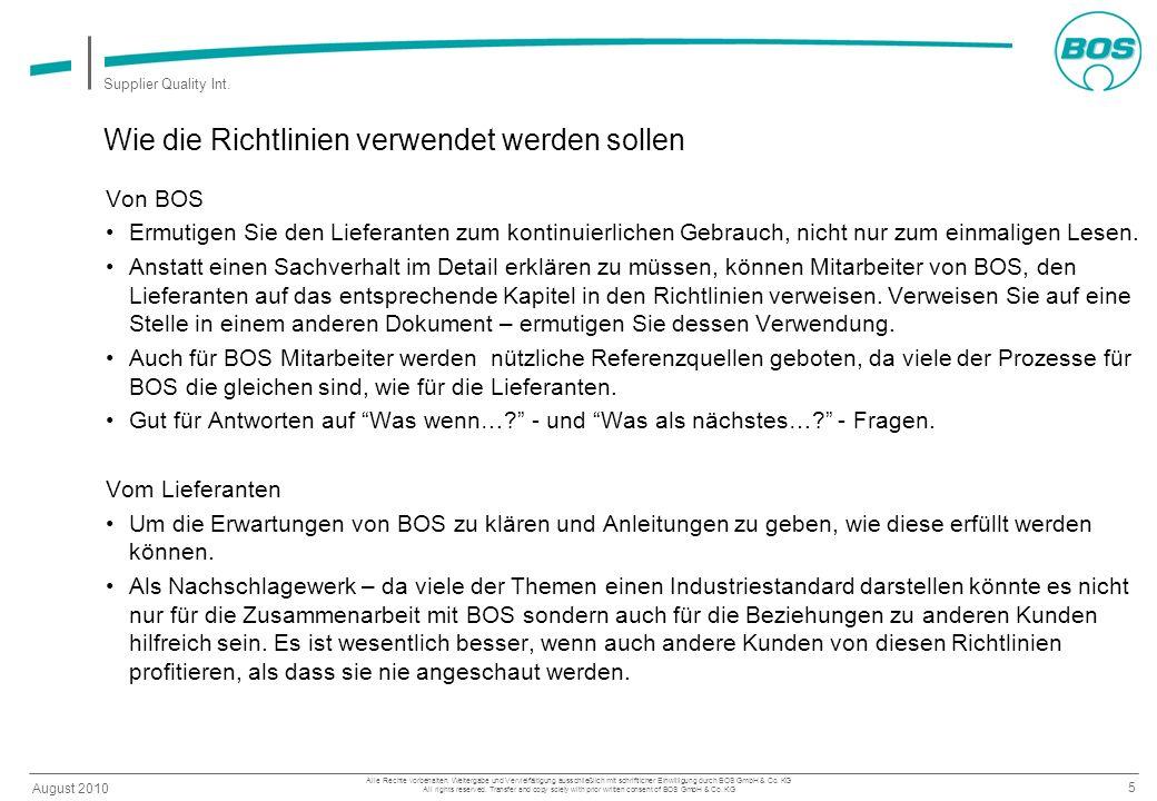 5 August 2010 Supplier Quality Int. Alle Rechte vorbehalten. Weitergabe und Vervielfältigung ausschließlich mit schriftlicher Einwilligung durch BOS G