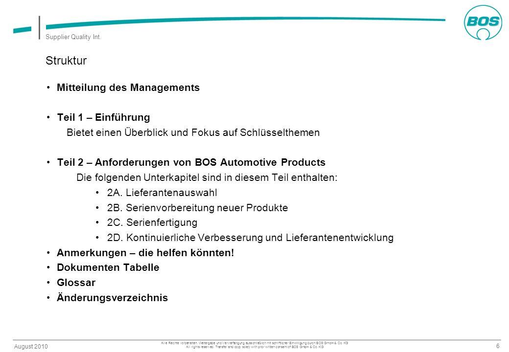 6 August 2010 Supplier Quality Int. Alle Rechte vorbehalten. Weitergabe und Vervielfältigung ausschließlich mit schriftlicher Einwilligung durch BOS G