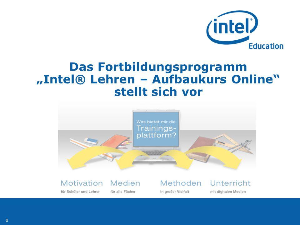 1 Das Fortbildungsprogramm Intel® Lehren – Aufbaukurs Online stellt sich vor