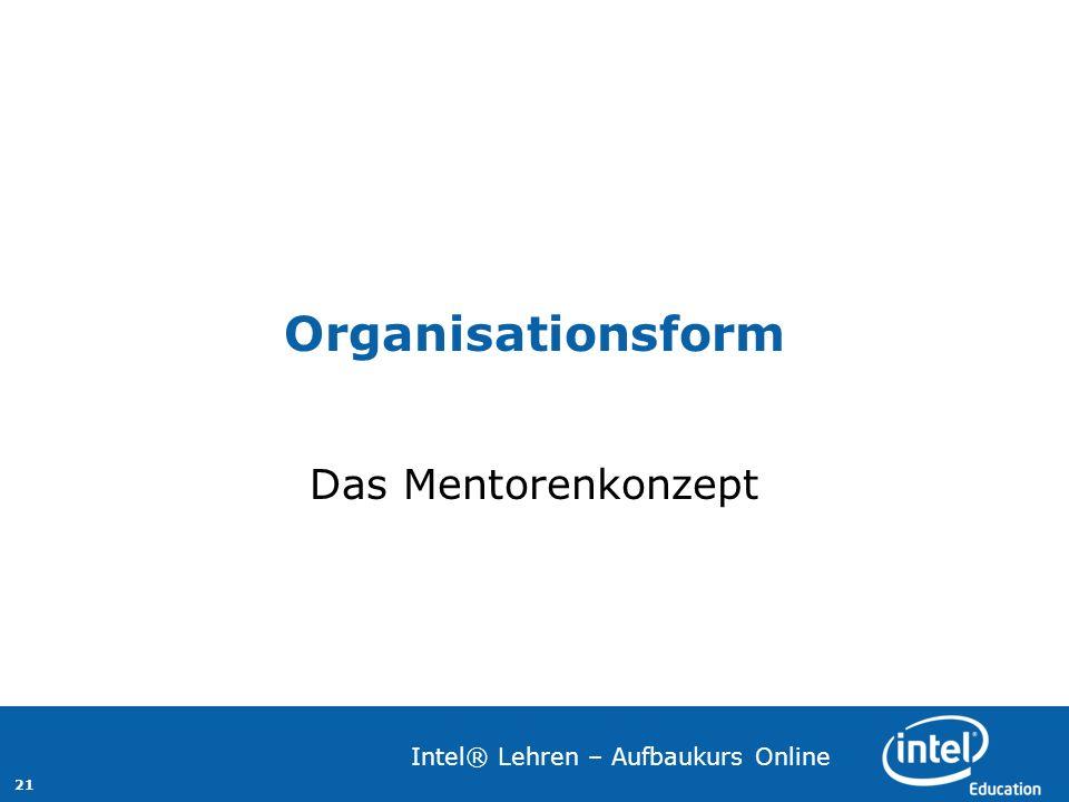 21 Intel® Lehren – Aufbaukurs Online Organisationsform Das Mentorenkonzept