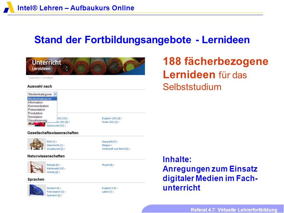Intel® Lehren – Aufbaukurs Online Referat 4.7: Virtuelle Lehrerfortbildung Stand der Fortbildungsangebote - Lernideen 188 fächerbezogene Lernideen für