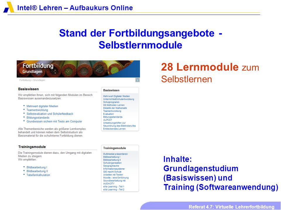 Intel® Lehren – Aufbaukurs Online Referat 4.7: Virtuelle Lehrerfortbildung Stand der Fortbildungsangebote - Selbstlernmodule 28 Lernmodule zum Selbstl