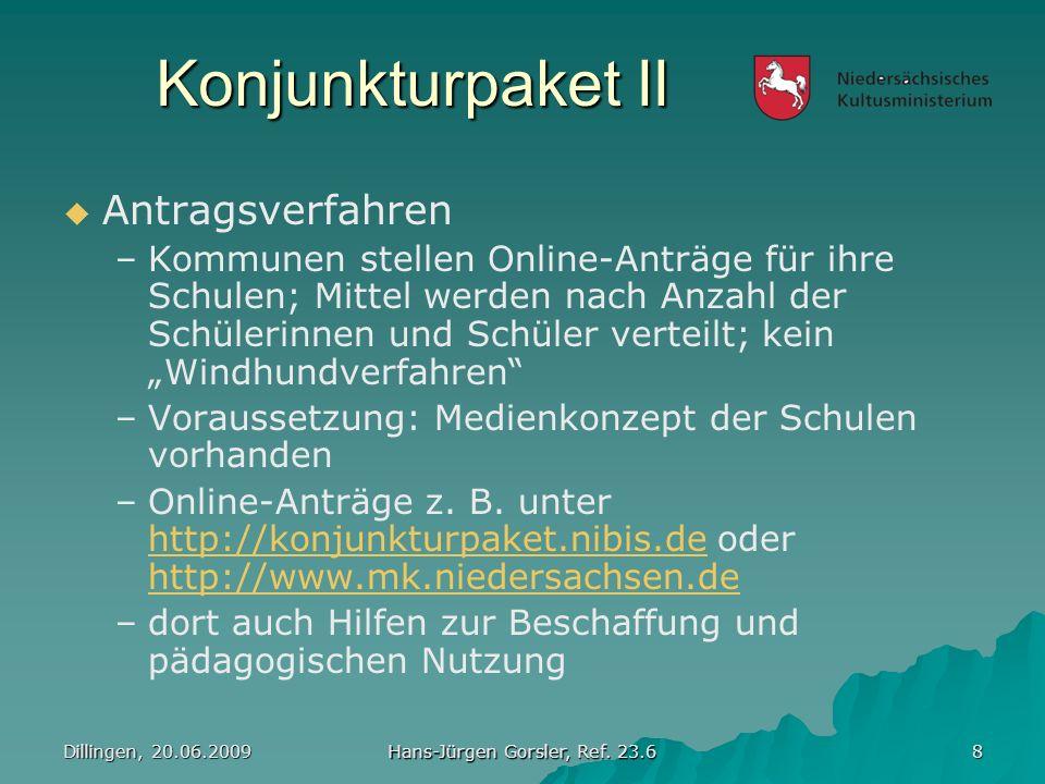 Konjunkturpaket II Dillingen, 20.06.2009 Hans-Jürgen Gorsler, Ref.