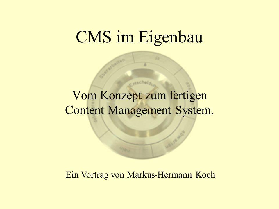 CMS im Eigenbau Vom Konzept zum fertigen Content Management System.