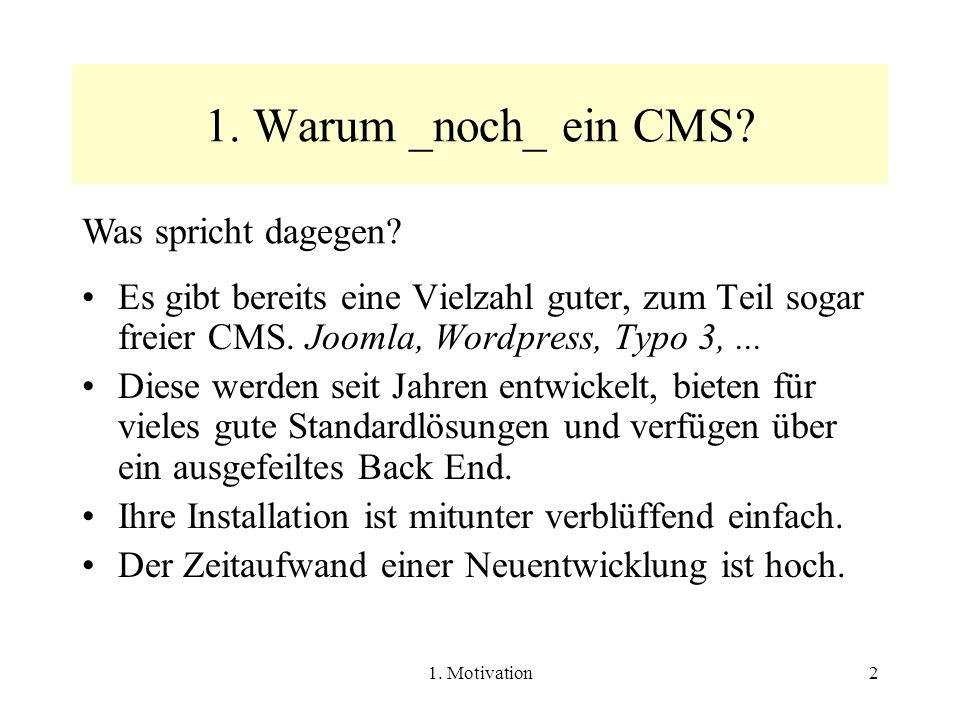1. Motivation2 1. Warum _noch_ ein CMS.