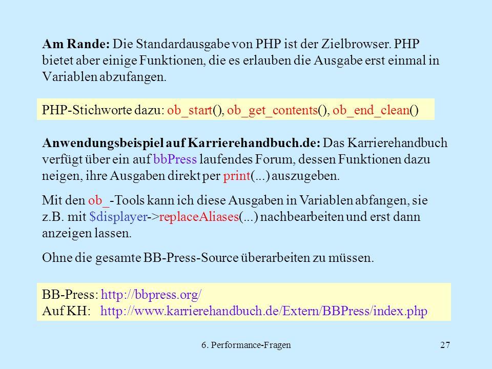6. Performance-Fragen27 Am Rande: Die Standardausgabe von PHP ist der Zielbrowser.