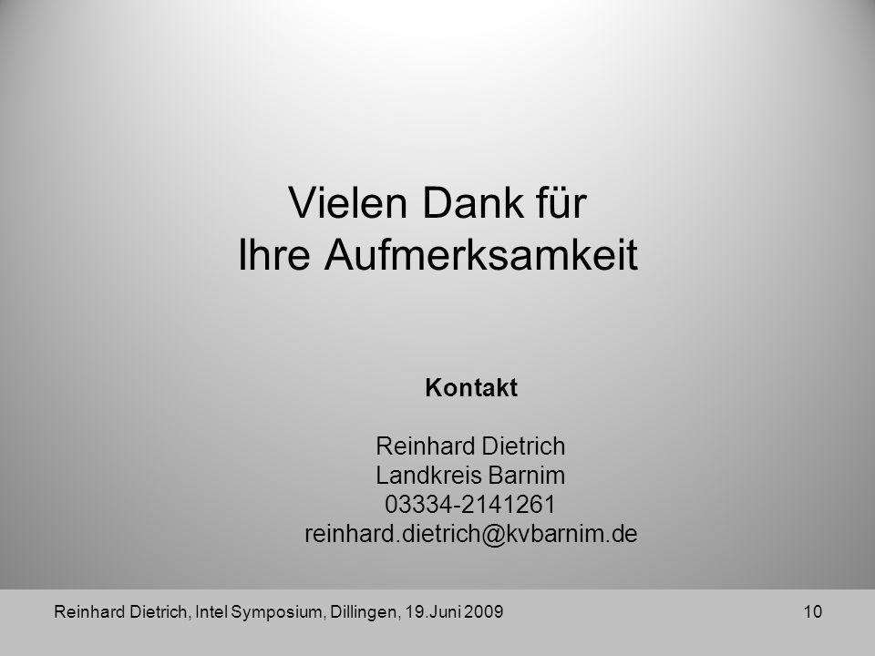 10 Vielen Dank für Ihre Aufmerksamkeit Kontakt Reinhard Dietrich Landkreis Barnim 03334-2141261 reinhard.dietrich@kvbarnim.de