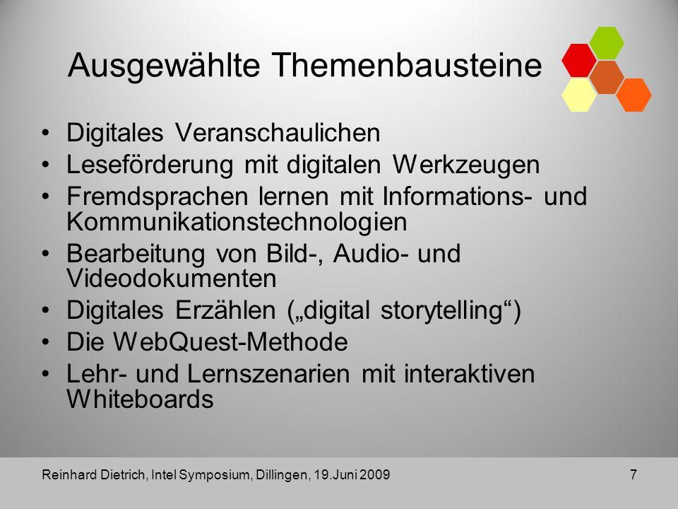 7 Ausgewählte Themenbausteine Digitales Veranschaulichen Leseförderung mit digitalen Werkzeugen Fremdsprachen lernen mit Informations- und Kommunikationstechnologien Bearbeitung von Bild-, Audio- und Videodokumenten Digitales Erzählen (digital storytelling) Die WebQuest-Methode Lehr- und Lernszenarien mit interaktiven Whiteboards