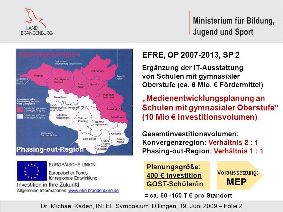 Dr. Michael Kaden, INTEL Symposium, Dillingen, 19. Juni 2009 – Folie 2 Ergänzung der IT-Ausstattung von Schulen mit gymnasialer Oberstufe (ca. 6 Mio.