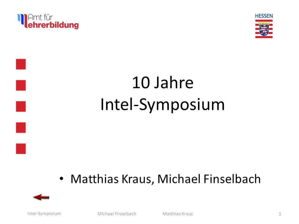 Michael Finselbach Intel-Symposium 2 Matthias Kraus 20 Jahre IKG in Hessen Matthias Kraus, Michael Finselbach
