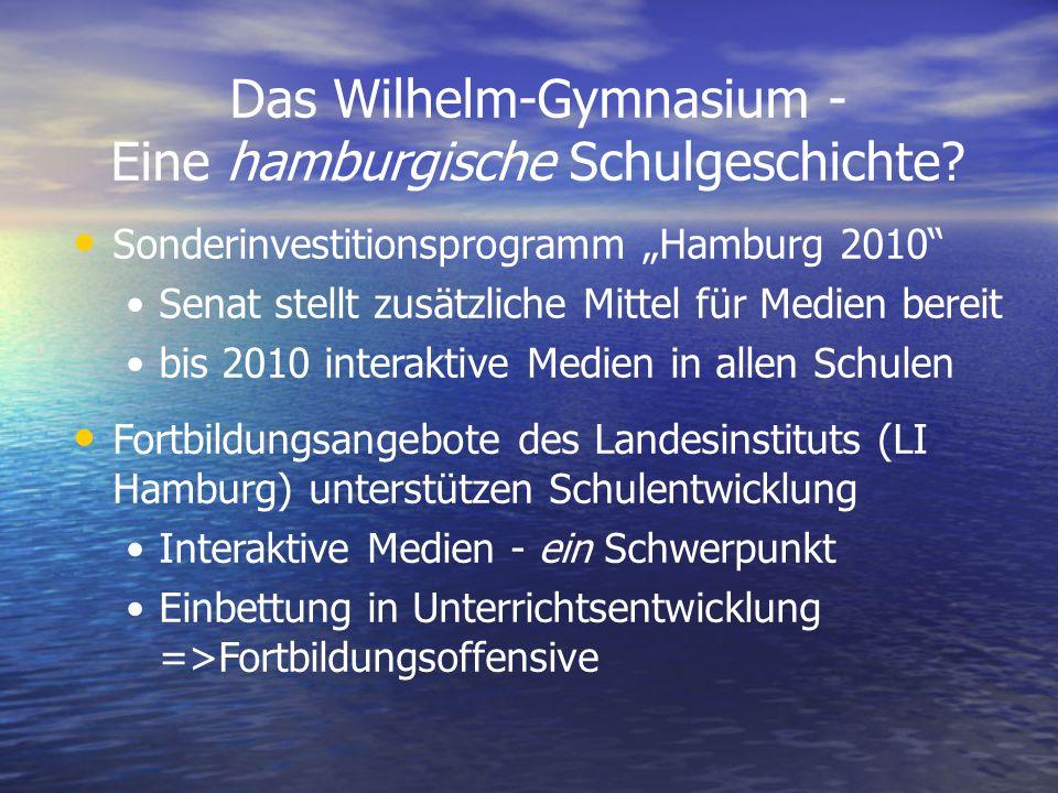 Das Wilhelm-Gymnasium - Eine hamburgische Schulgeschichte? Fortbildungsangebote des Landesinstituts (LI Hamburg) unterstützen Schulentwicklung Interak