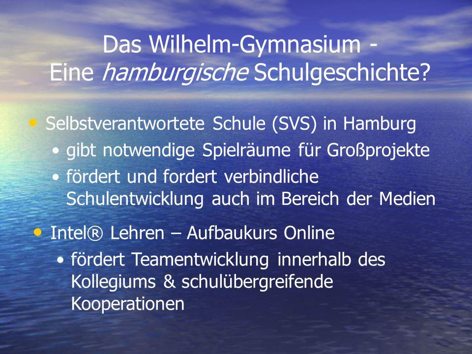 Das Wilhelm-Gymnasium - Eine hamburgische Schulgeschichte? Selbstverantwortete Schule (SVS) in Hamburg gibt notwendige Spielräume für Großprojekte för