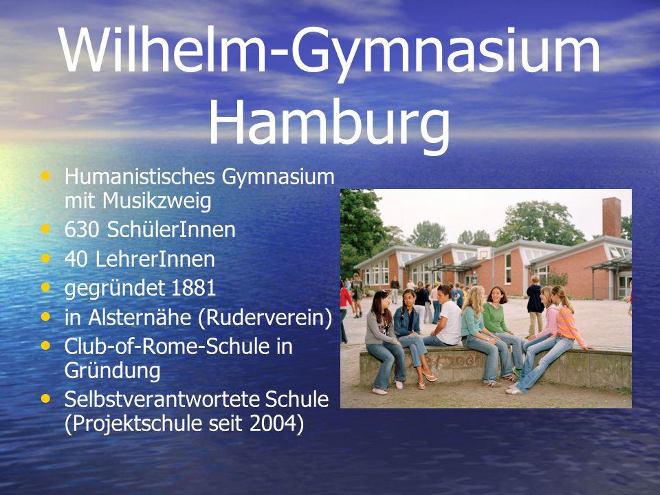 Wilhelm-Gymnasium Hamburg Humanistisches Gymnasium mit Musikzweig 630 SchülerInnen 40 LehrerInnen gegründet 1881 in Alsternähe (Ruderverein) Club-of-R