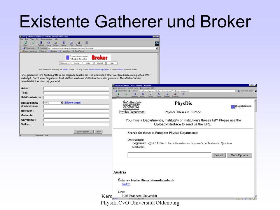 Kerstin Zimmermann, Fachbereich Physik, CvO Universität Oldenburg 10 Existente Gatherer und Broker