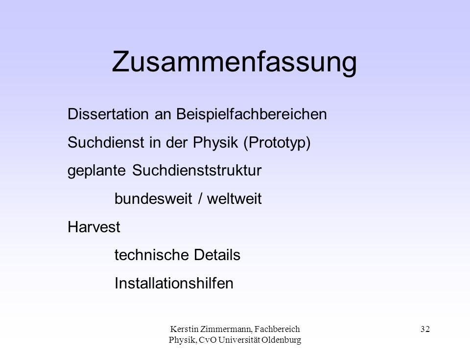 Kerstin Zimmermann, Fachbereich Physik, CvO Universität Oldenburg 32 Zusammenfassung Dissertation an Beispielfachbereichen Suchdienst in der Physik (P