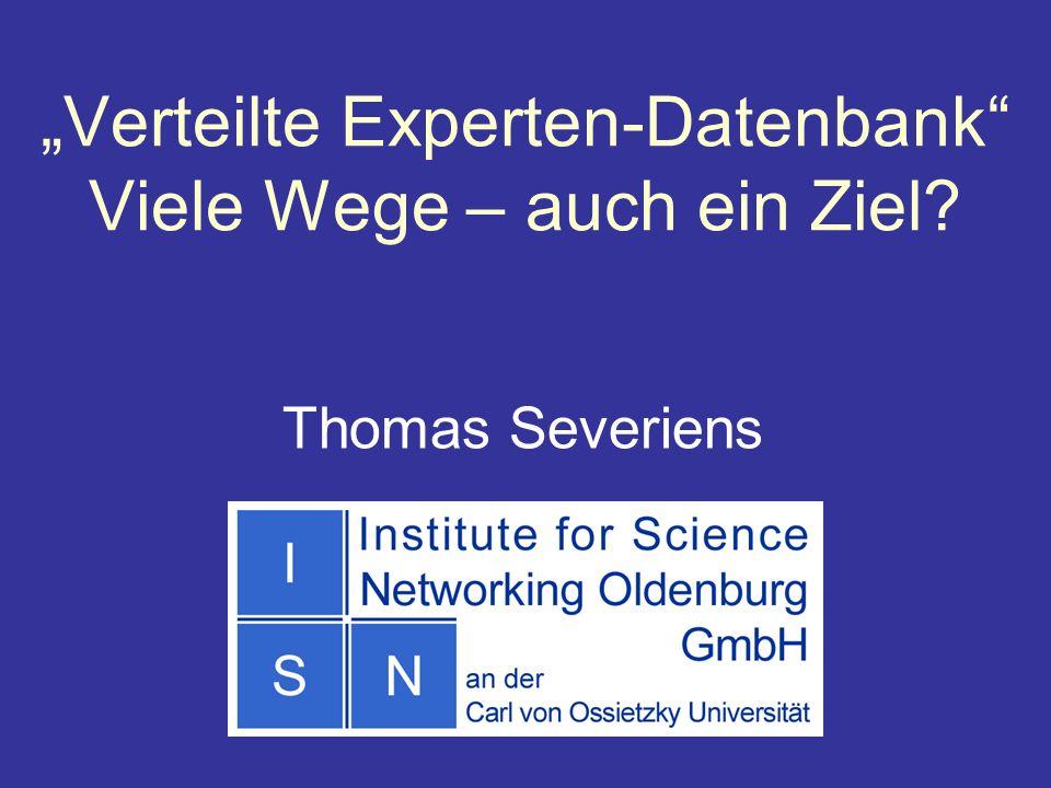 Physiker Tagung Fachvortrag AKI 101.5 Leipzig, 22. März 2002 Verteilte Experten-Datenbank Viele Wege – auch ein Ziel? Thomas Severiens