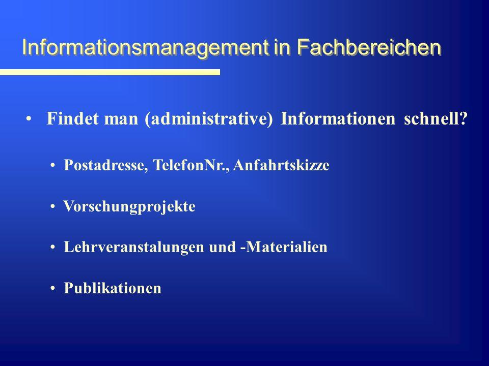 Informationsmanagement in Fachbereichen Findet man (administrative) Informationen schnell.
