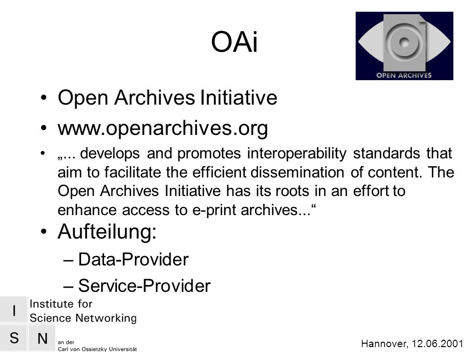 Hannover, 12.06.2001 OAi Open Archives Initiative www.openarchives.org...