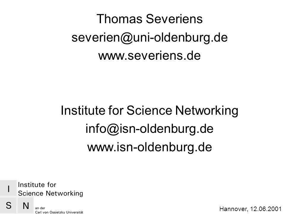 Hannover, 12.06.2001 Thomas Severiens severien@uni-oldenburg.de www.severiens.de Institute for Science Networking info@isn-oldenburg.de www.isn-oldenb