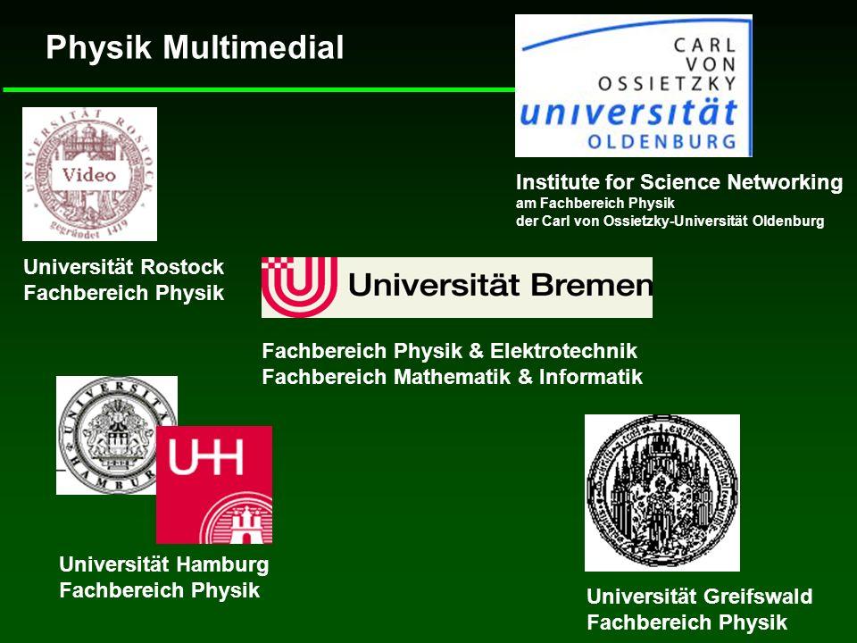 Physik Multimedial Institute for Science Networking am Fachbereich Physik der Carl von Ossietzky-Universität Oldenburg Fachbereich Physik & Elektrotec