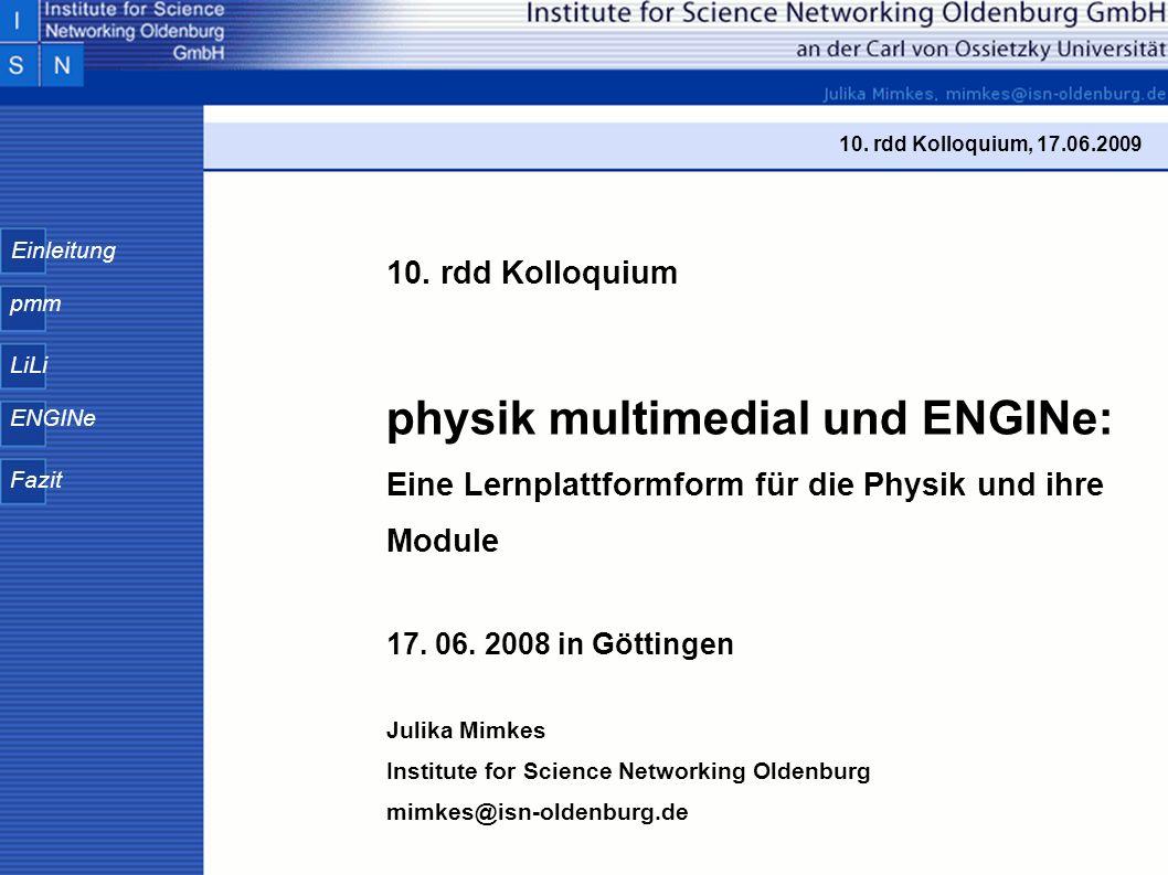 Einleitung pmm LiLi ENGINe Fazit Module von physik multimedial: Selbstlerneinheiten wurden zu ausgewählten Themen der Physik erstellt und sind zum eigenständigen Erarbeiten von physikalischen Inhalten gedacht.