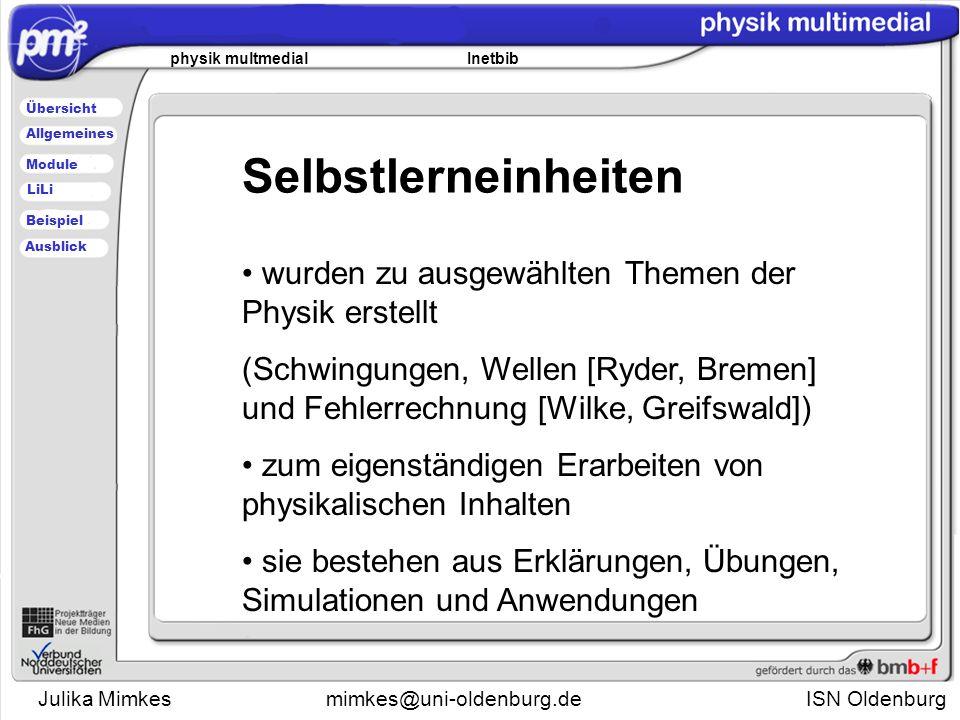 Julika Mimkesmimkes@uni-oldenburg.de ISN Oldenburg physik multmedial Inetbib Übersicht Module Allgemeines Beispiel LiLi Ausblick Start