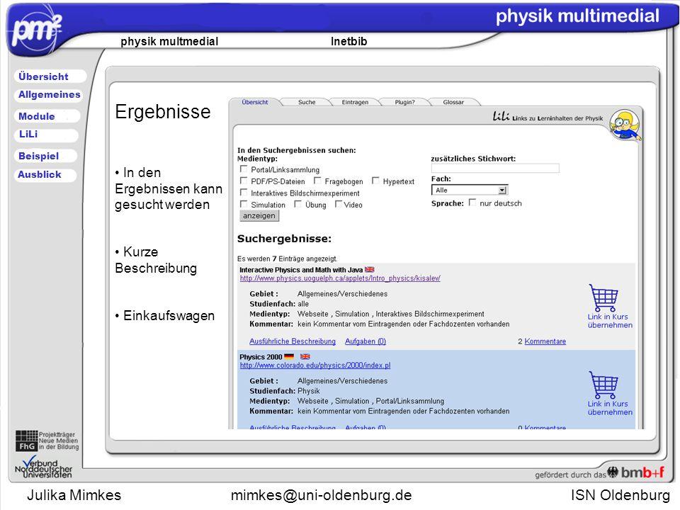 Julika Mimkesmimkes@uni-oldenburg.de ISN Oldenburg physik multmedial Inetbib Übersicht Module Allgemeines Beispiel LiLi Ausblick