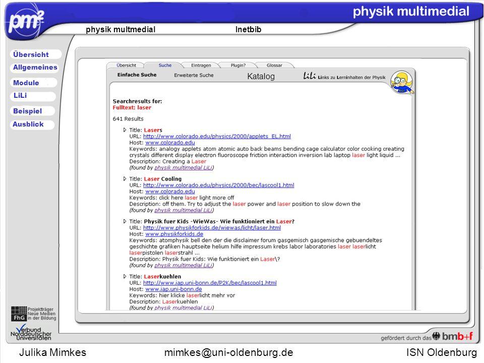 Julika Mimkesmimkes@uni-oldenburg.de ISN Oldenburg physik multmedial Inetbib Übersicht Module Allgemeines Beispiel LiLi Ausblick Katalog