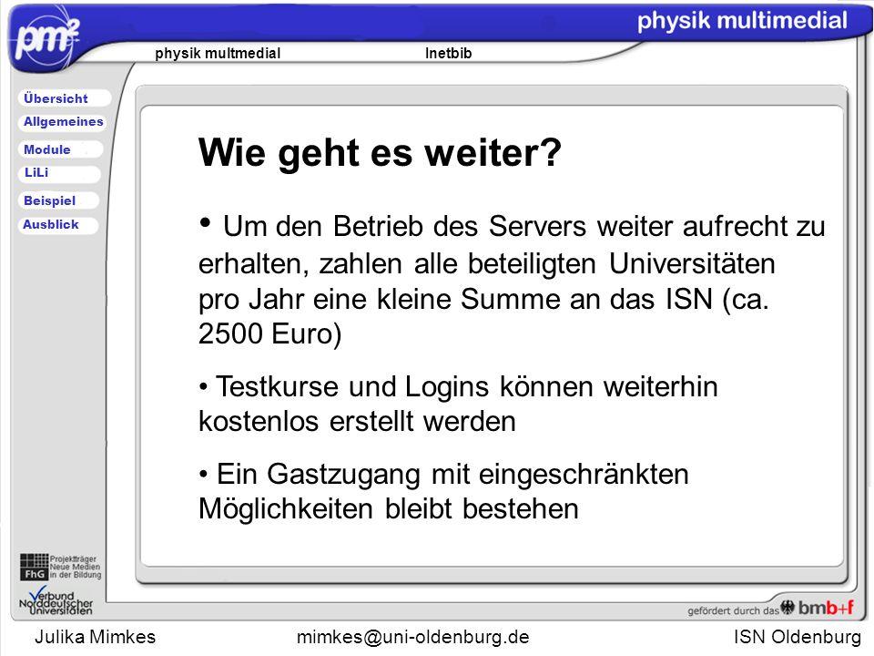Julika Mimkesmimkes@uni-oldenburg.de ISN Oldenburg physik multmedial Inetbib Übersicht Module Allgemeines Beispiel LiLi Ausblick Wie geht es weiter.