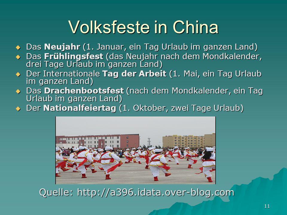 11 Volksfeste in China Das Neujahr (1.Januar, ein Tag Urlaub im ganzen Land) Das Neujahr (1.