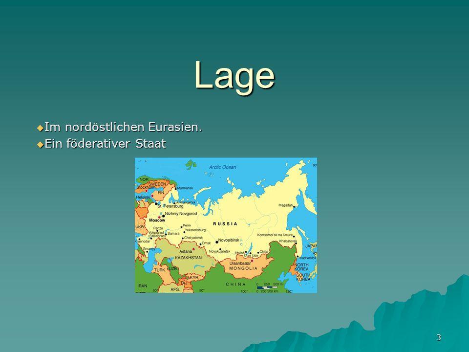 3 Lage Im nordöstlichen Eurasien. Im nordöstlichen Eurasien. Ein föderativer Staat Ein föderativer Staat