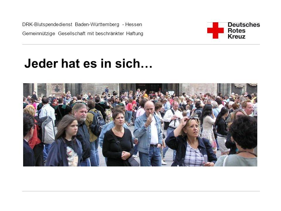 DRK-Blutspendedienst Baden-Württemberg - Hessen Gemeinnützige Gesellschaft mit beschränkter Haftung Jeder hat es in sich…