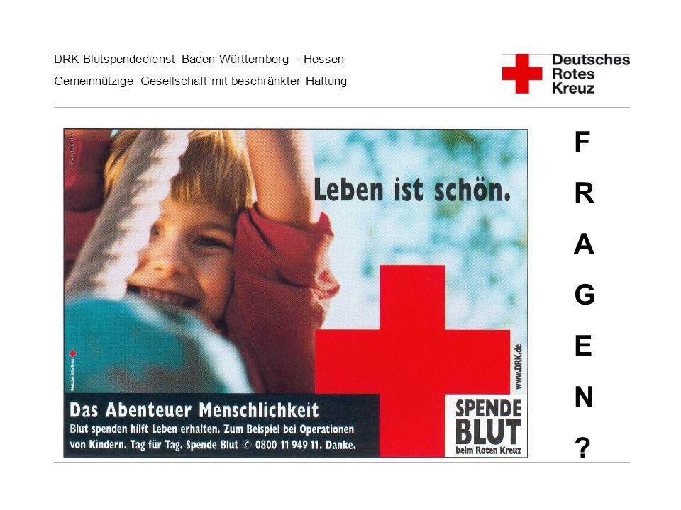 DRK-Blutspendedienst Baden-Württemberg - Hessen Gemeinnützige Gesellschaft mit beschränkter Haftung FRAGEN?FRAGEN?