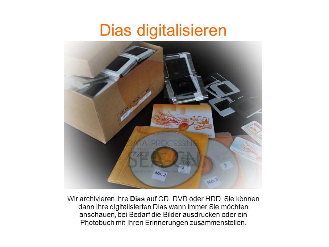 Dias digitalisieren Wir archivieren Ihre Dias auf CD, DVD oder HDD.