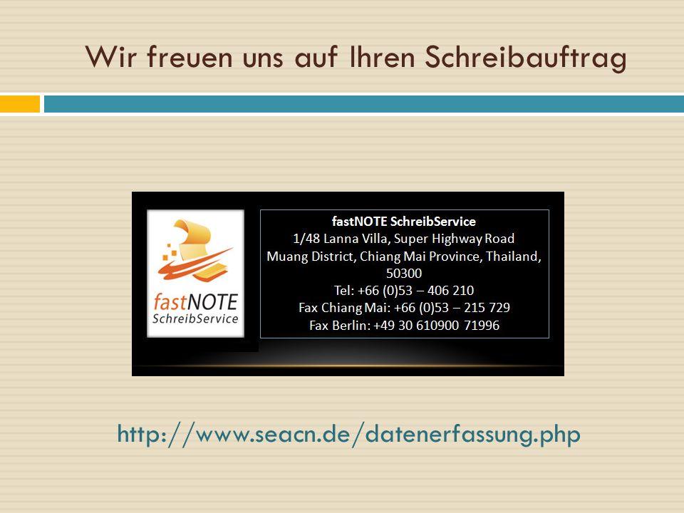 Wir freuen uns auf Ihren Schreibauftrag http://www.seacn.de/datenerfassung.php