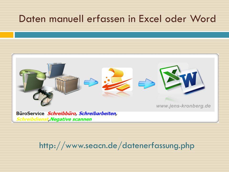 Daten manuell erfassen in Excel oder Word http://www.seacn.de/datenerfassung.php