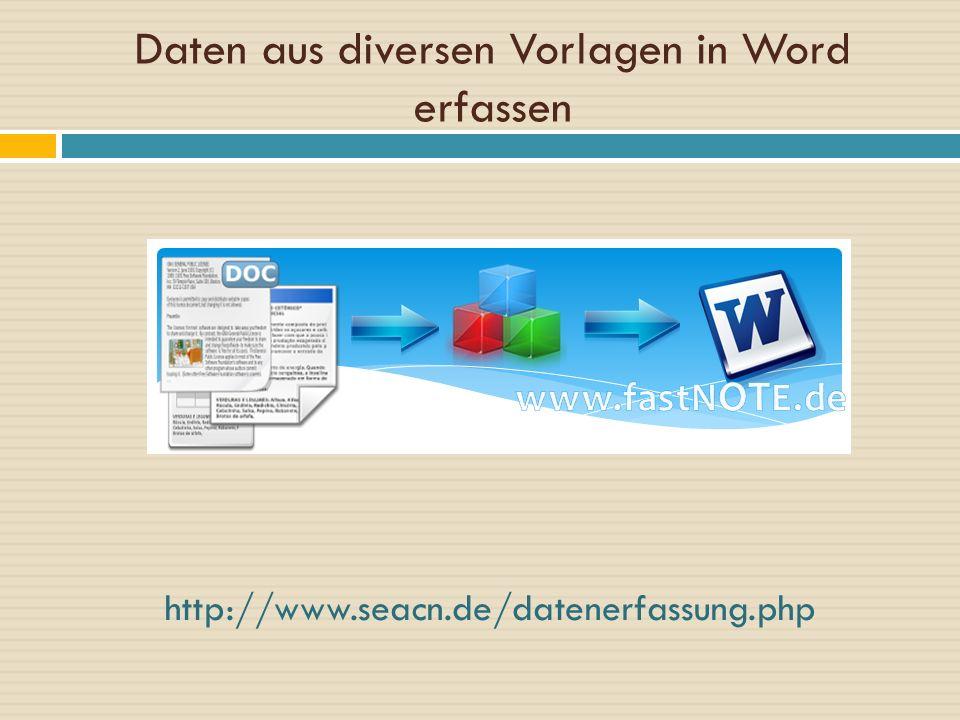 Daten aus diversen Vorlagen in Word erfassen http://www.seacn.de/datenerfassung.php