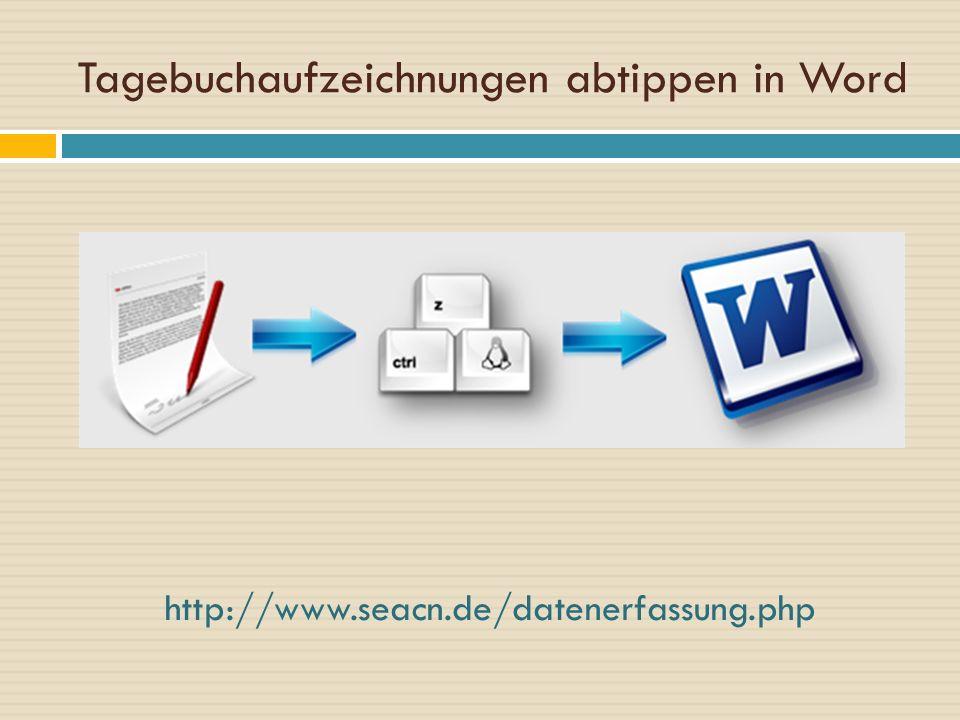 Tagebuchaufzeichnungen abtippen in Word http://www.seacn.de/datenerfassung.php