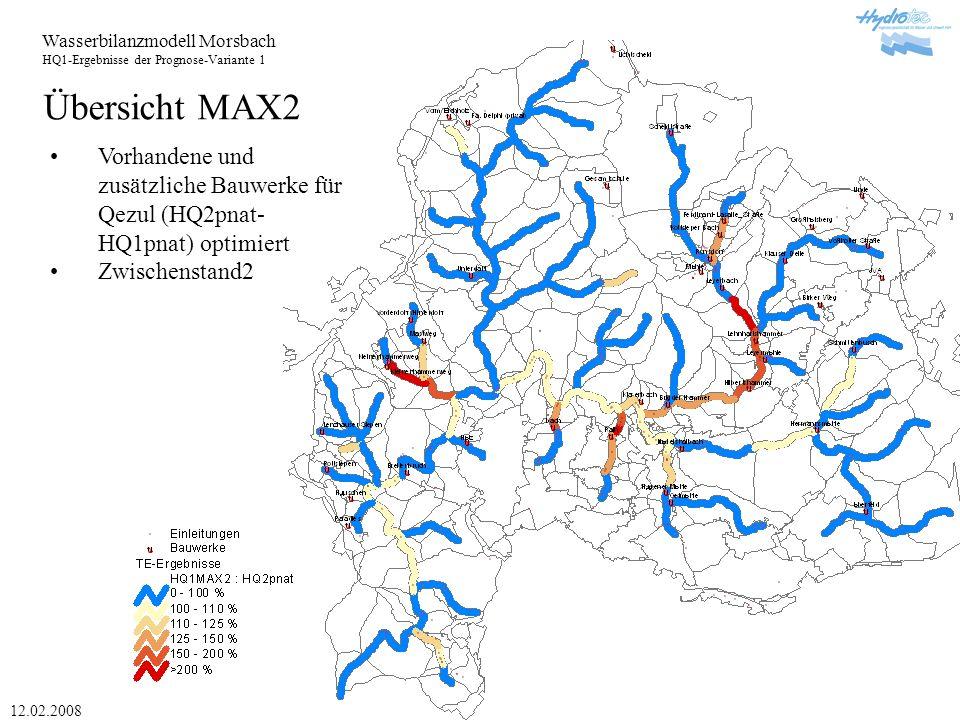 Wasserbilanzmodell Morsbach HQ1-Ergebnisse der Prognose-Variante 1 12.02.2008 Übersicht MAX2 Vorhandene und zusätzliche Bauwerke für Qezul (HQ2pnat- HQ1pnat) optimiert Zwischenstand2