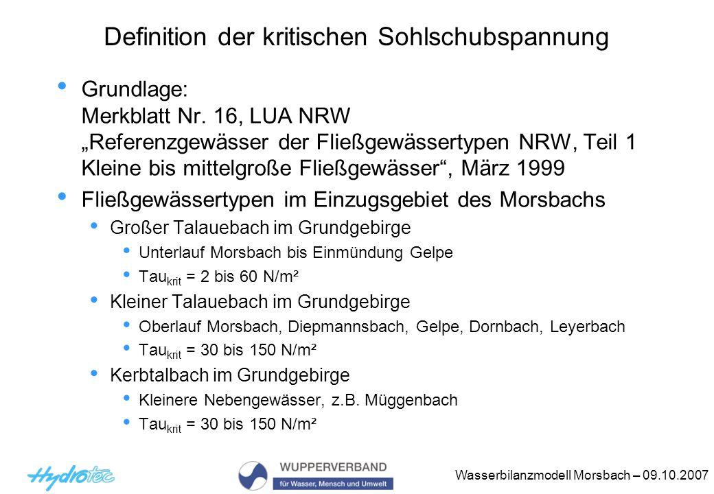 Wasserbilanzmodell Morsbach – 09.10.2007 Definition der kritischen Sohlschubspannung Grundlage: Merkblatt Nr.