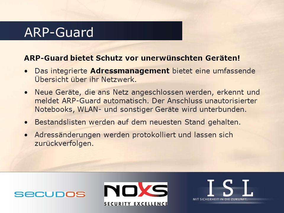 ARP-Guard ARP-Guard bietet Schutz vor unerwünschten Geräten! Das integrierte Adressmanagement bietet eine umfassende Übersicht über ihr Netzwerk. Neue