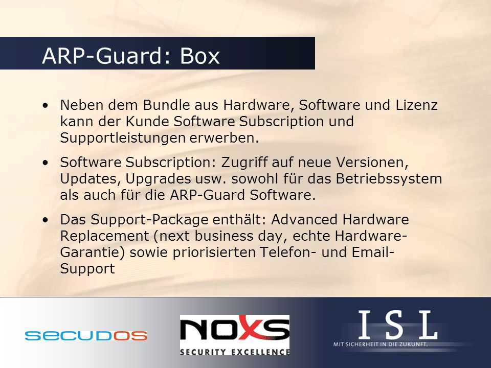 ARP-Guard: Box Neben dem Bundle aus Hardware, Software und Lizenz kann der Kunde Software Subscription und Supportleistungen erwerben. Software Subscr