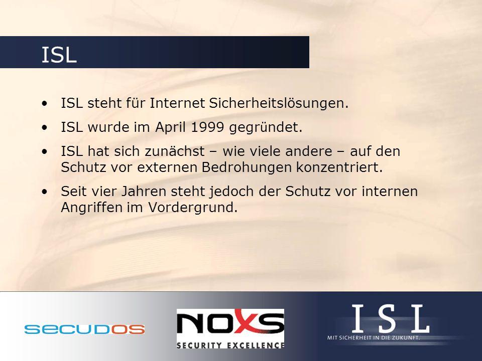 ISL ISL steht für Internet Sicherheitslösungen. ISL wurde im April 1999 gegr ü ndet. ISL hat sich zunächst – wie viele andere – auf den Schutz vor ext