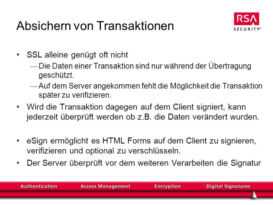 Absichern von Transaktionen SSL alleine genügt oft nicht Die Daten einer Transaktion sind nur während der Übertragung geschützt.