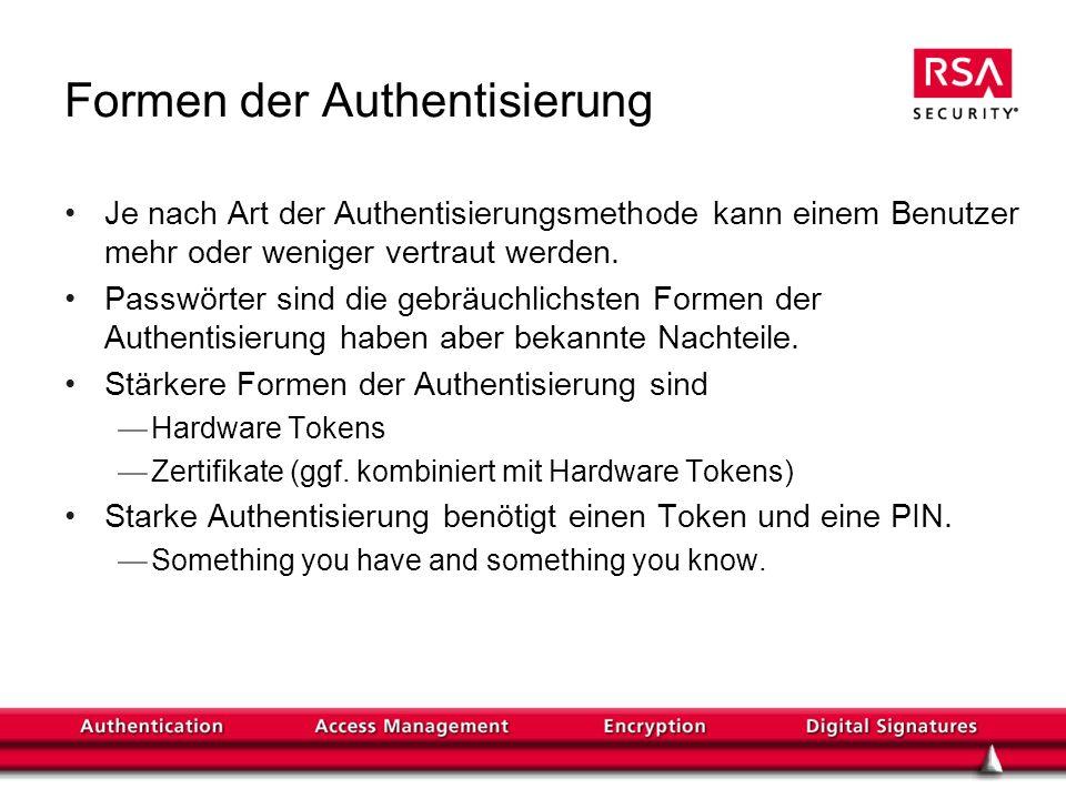 Formen der Authentisierung Je nach Art der Authentisierungsmethode kann einem Benutzer mehr oder weniger vertraut werden.